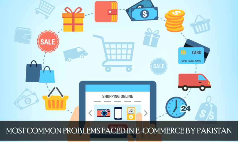 Most Common Problems faced in E-commerce by Pakistanis
